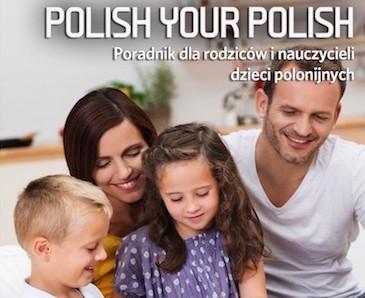 polish-your-polish-poradnik-dla-rodzicow-i-nauczycieli-dzieci-polonijnych